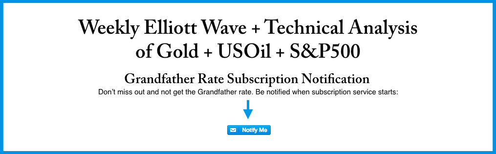 Weekly Elliott Wave + Technical Analysis  of Gold + USOil + S&P500